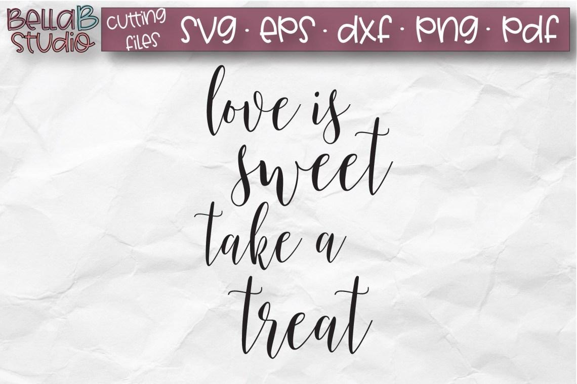 Download Love is sweet take a treat Svg Wedding Favor Svg Favor Svg ...