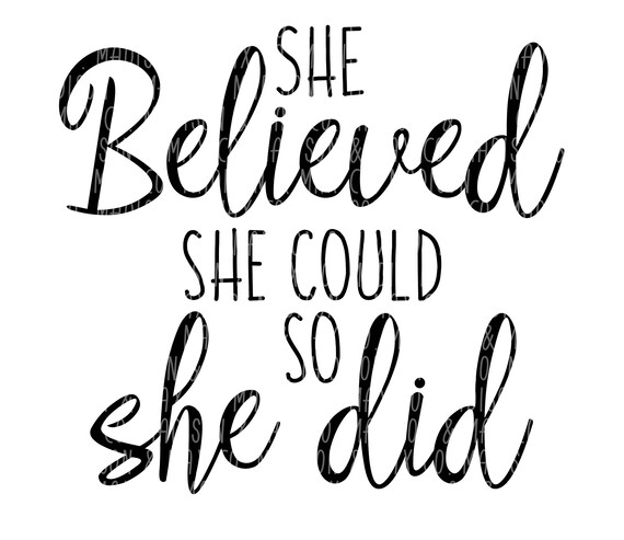 Download She believed she could SVG PNG dxf jpg jpeg Silhouette   Etsy