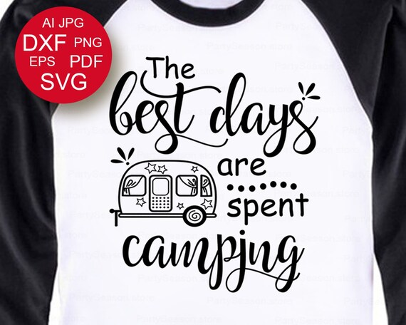 Download The best days are spent camping svg Camping SVG Travel svg ...