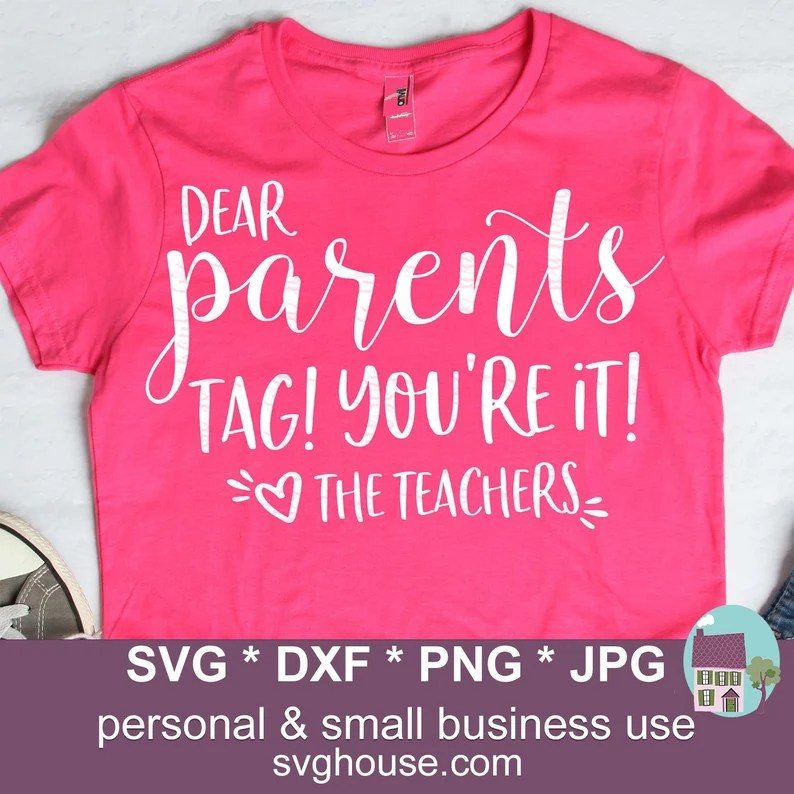 Download Dear Parents Tag You're It Love The Teachers SVG Funny Cut ...