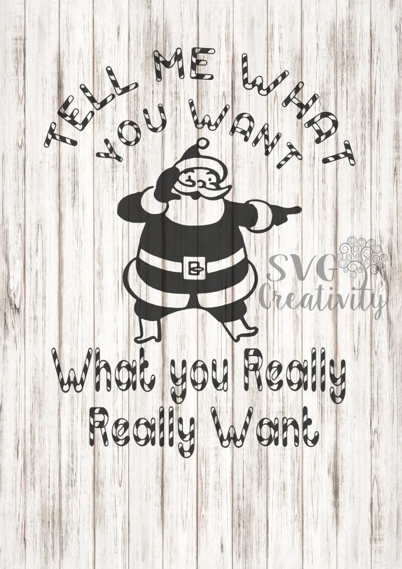 Download Santa Tell Me What You Want Christmas SVG Tell Me What You ...