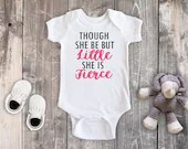 Though She Be But Little She Is Fierce Baby Bodysuit, Baby Girl, Toddler Girl Shirt, Newborn Baby Outfit, Baby Shower Gift, Hospital Outfit