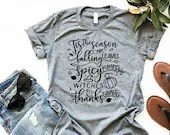 Season for Falling Leaves, Pumpkins, Witches and Thanksgiving T-Shirt, Fall Shirt, Blessed Shirt, Woman Tee, Mom Shirt, Boyfriend Style Tee