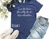 I Am Her Voice She Is My Heart, Special Needs Mom, kind Shirt, Kindness, Inspirational Shirt, Woman Tee, Mom Gift, Teacher Gift