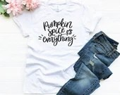 Pumpkin Spice Everything T-Shirt, Fall Shirt, Pumpkin Spice Autumn Shirt, Woman Tee, Mom Shirt, Gift for Mom, Boyfriend Style Tee