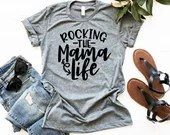 Rocking the Mama Life T-Shirt, Mom Life Shirt, Mama Life Shirt, Woman Tee, Mom Shirt, Gift for Mom, Boyfriend Style Tee