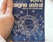 Connaissez-vous par votre signe astral - Joëlle de Gravelaine (Éditions Marabout 1975)