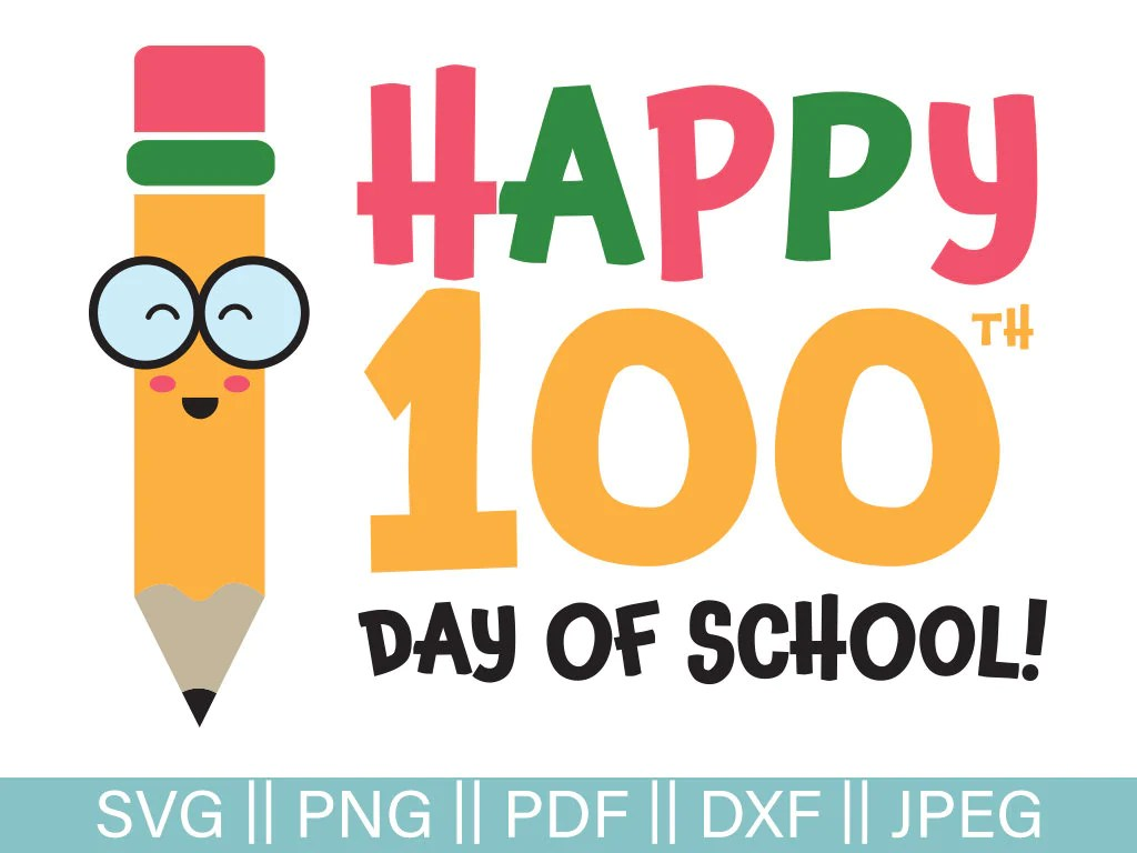 100th Day Of School Cut File Happy 100th Day Of School Svg