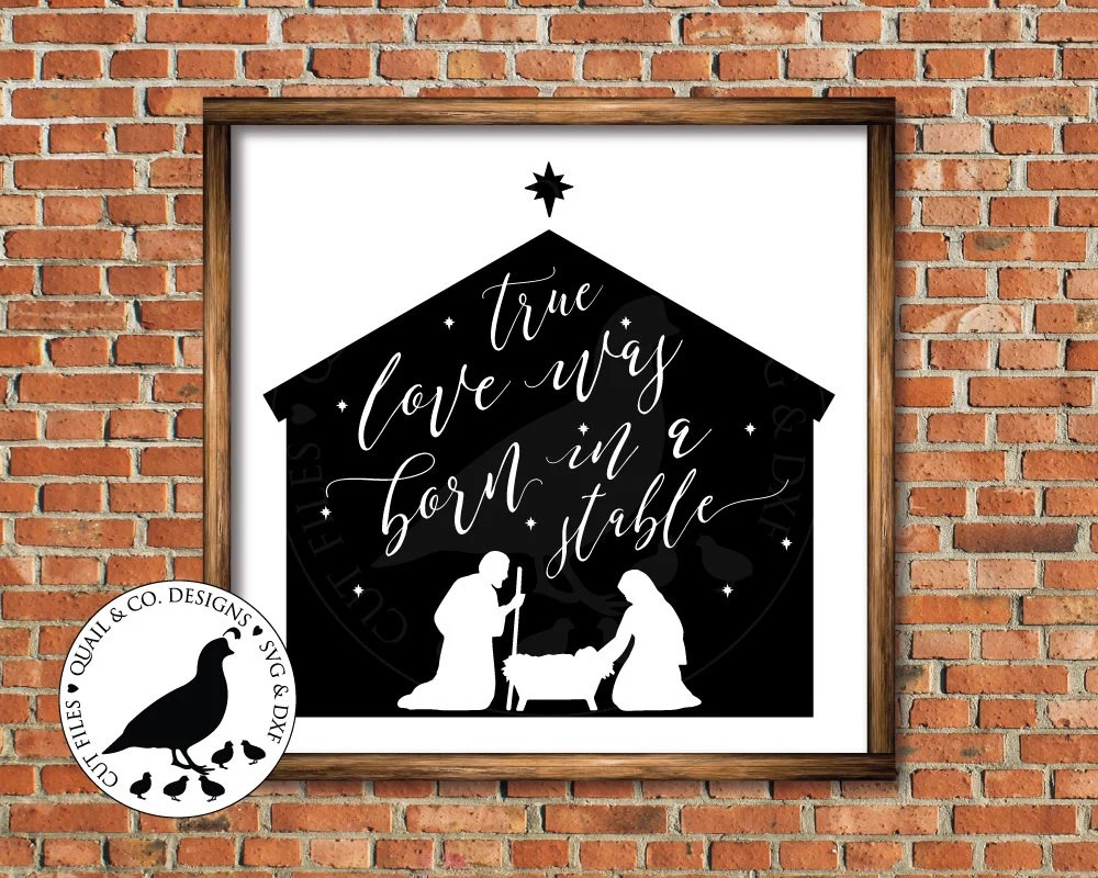 Download SVG Files True Love was Born in a Stable svg Christmas svg ...