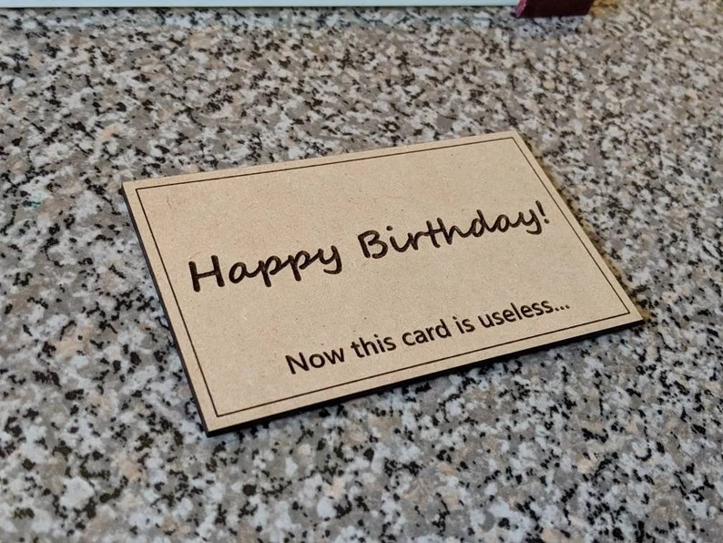 Happy birthday now this card is useless laser image 0