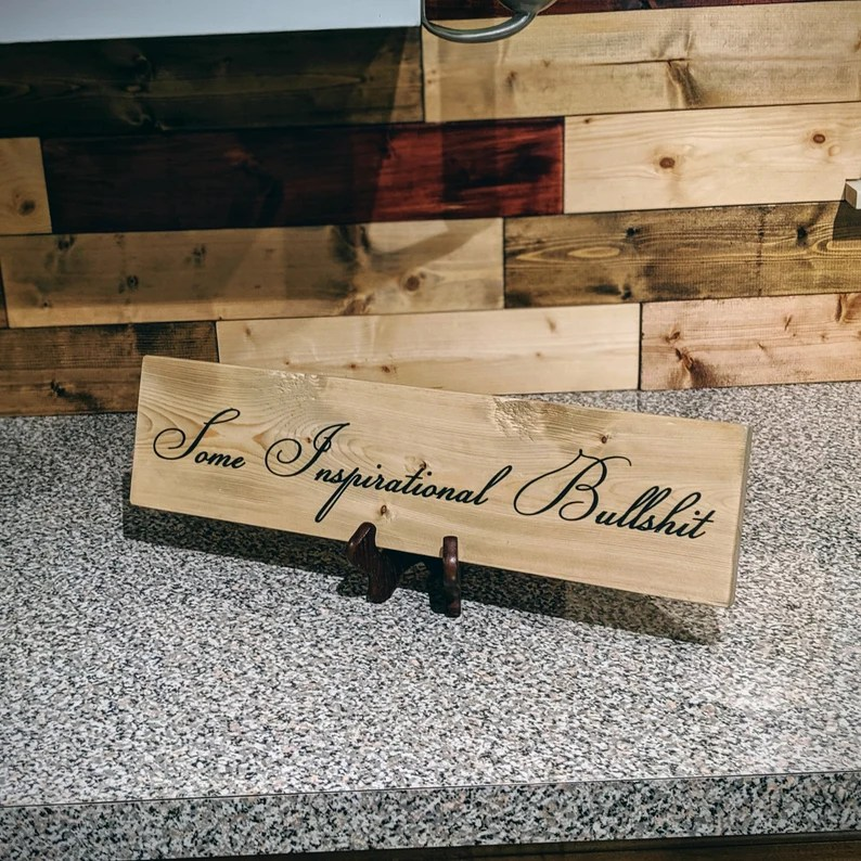 pine Some Inspirational BS laser engraved rustic image 0