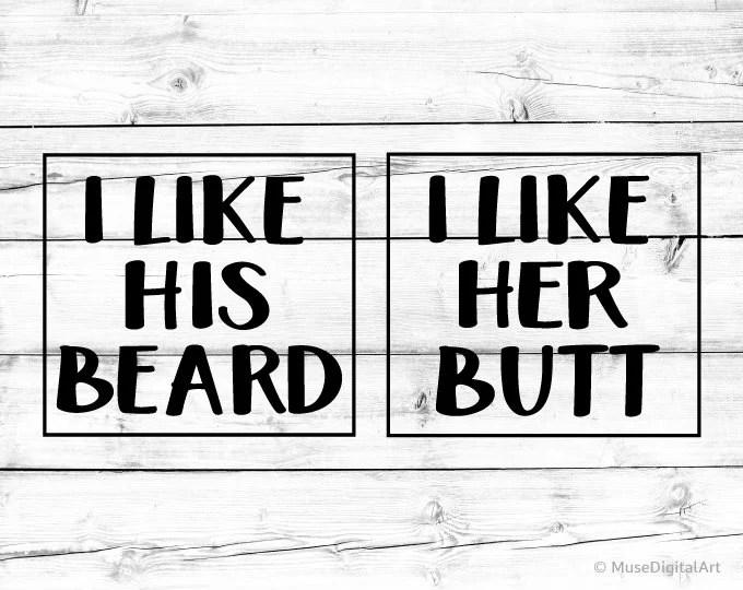 Download I Like Her Butt Svg I Like His Beard Svg File for Cricut ...