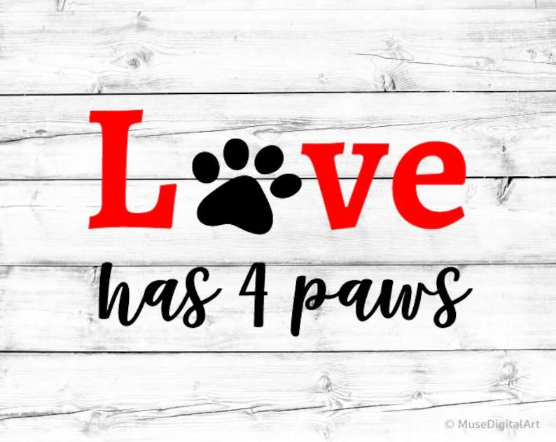 Download Love has 4 Paws Svg Dog Paw Svg Fur Mama Svg Paw Print Svg ...