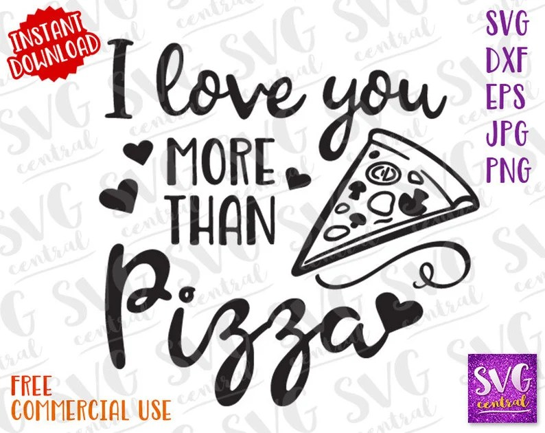 Download I love you more than pizza svg dxf cut file silhouette | Etsy