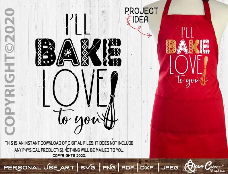 Download I'll Bake Love to You SVG Cut or Print DIY Art Kitchen | Etsy