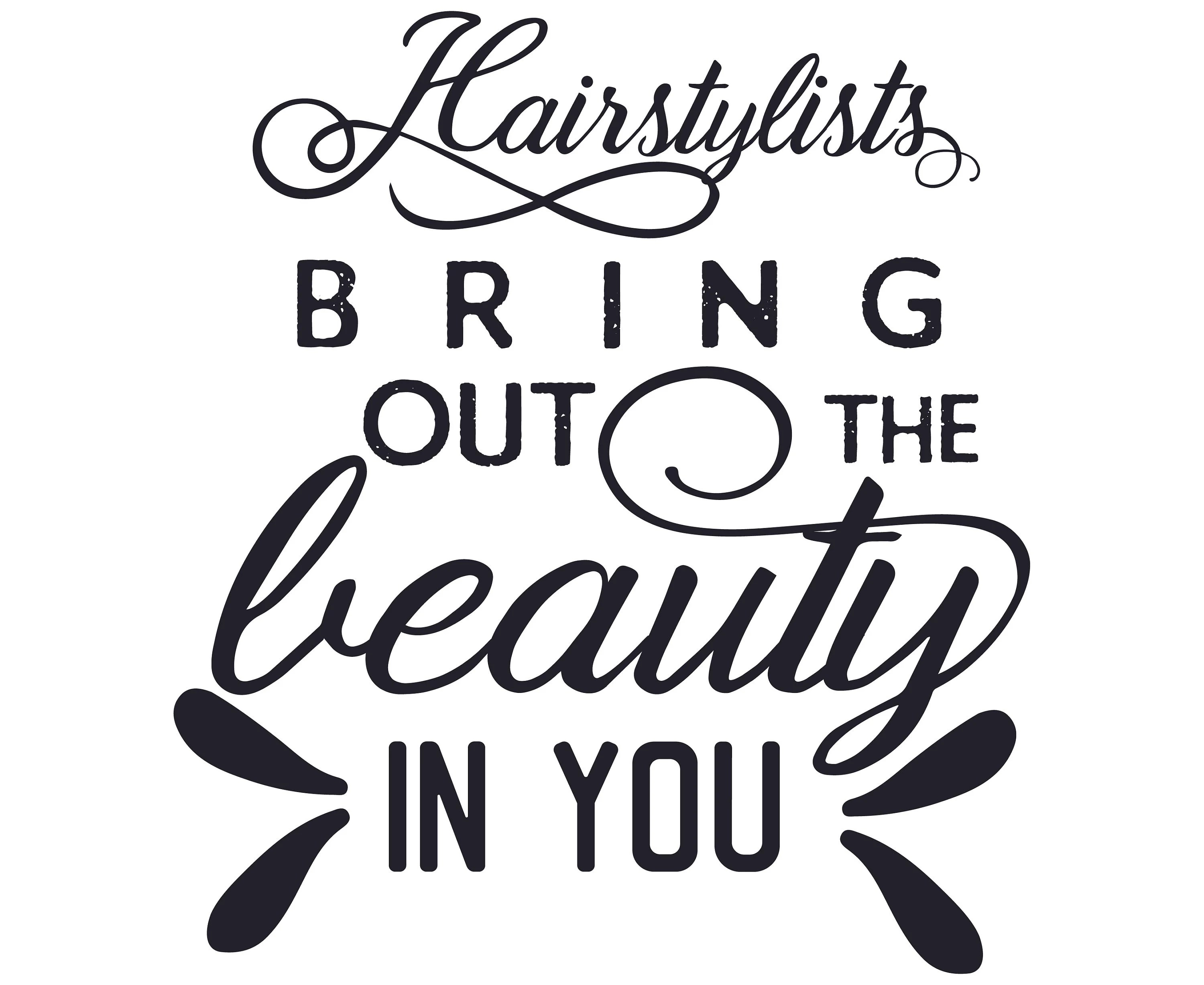 Hairstylists Bring Out The Beauty In You Svg Stylist Svg