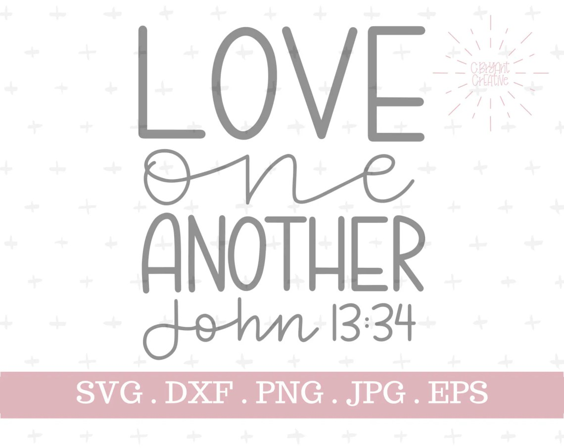 Download Love One Another hand lettered SVG zip file containing svg ...