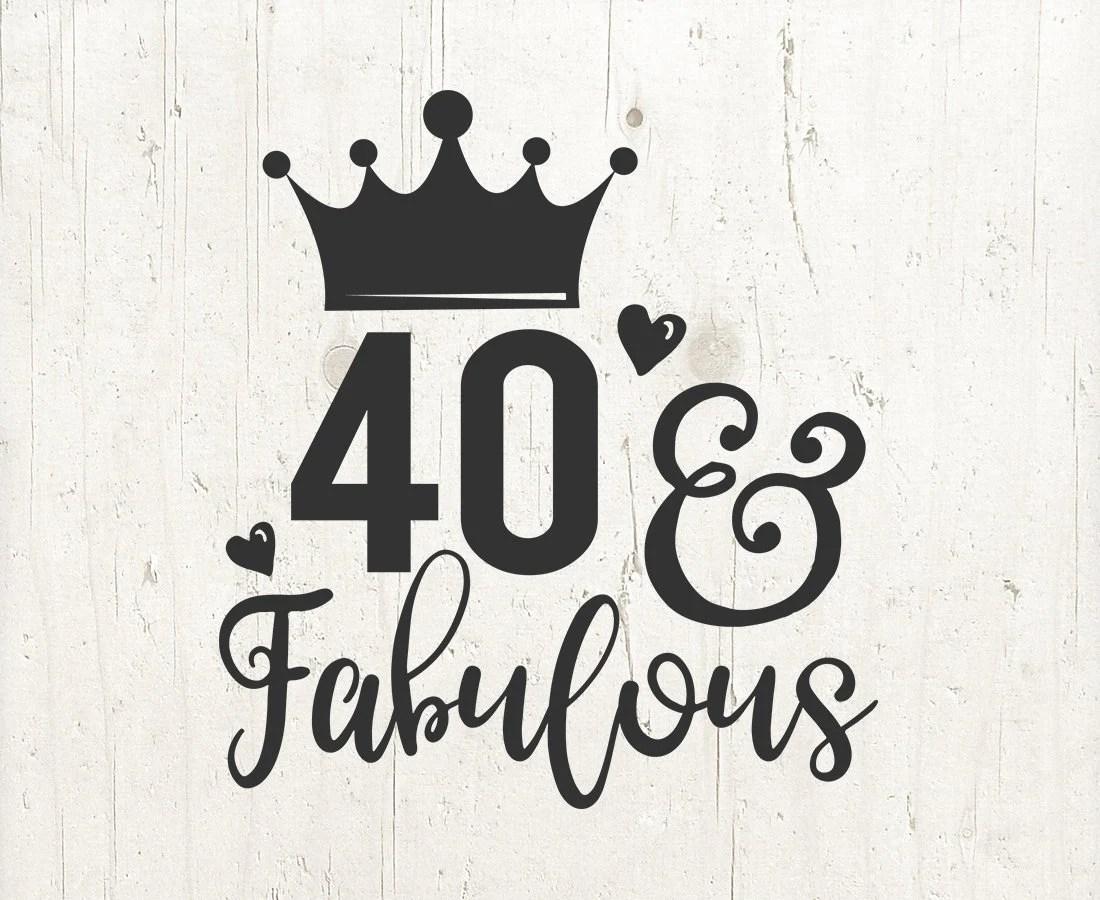 Fabulous Amp 40 Geburtstag Svg Dxf Svg Geburtstag
