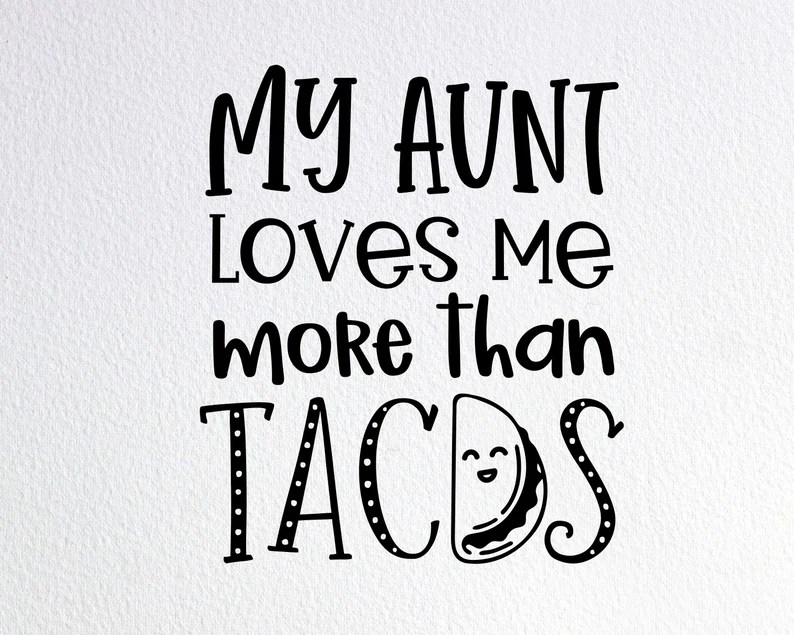 Download My Aunt Loves Me More Than Tacos Svg Funny Baby Onesie Svg ...