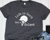 Life is Hard, Get a Helmet - Funny Horse Quote Shirt for Horseback Riding Equestrians, Gift for Horse Lover