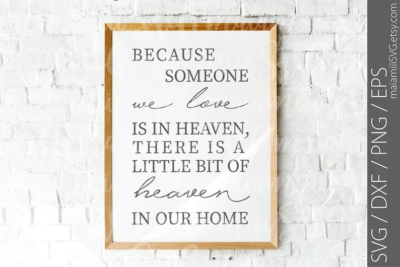 Download Because Someone We Love Is In Heaven Heaven In Our Home ...
