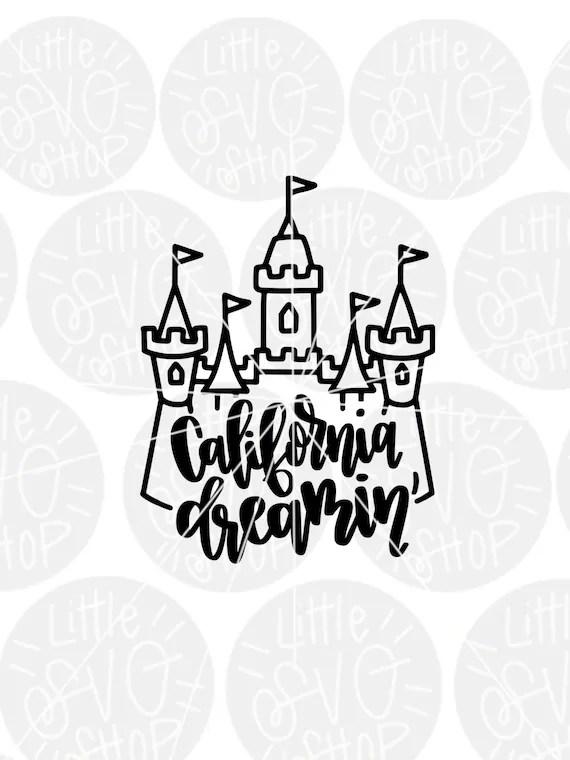 Download California dreamin svg Disneyland castle svg Disney womens ...