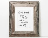Of all the paths you take in life make sure some of them are dirt, John Muir black & white printable art quote, instant download
