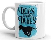 Dogs Before Dudes Mug, Ceramic Coffee Mug, Single Dog Mom, Puppy, Dalmatian, Lab