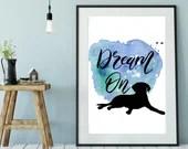 Dream On Printable Dog Art, Instant Download, Pet Art, Labrador Dog, Watercolor   Front Seat Ryder