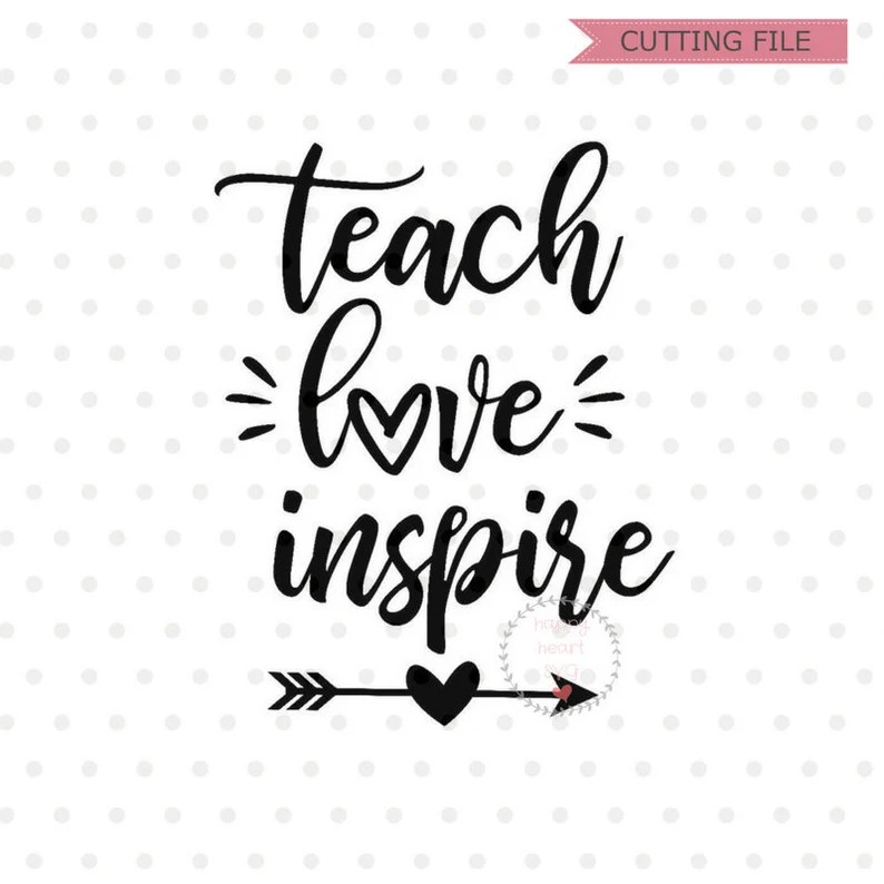 Download Teach Love Inspire SVG teacher svg dxf and png instant | Etsy