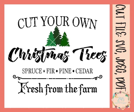 We provide a large selection of free svg files for silhouette, cricut and other cutting machines. Cut Your Own Christmas Tree Svg Christmas Farmhouse Sign Svg Etsy