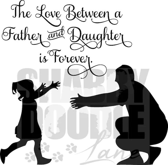 Download Love between a father and daughter is forever SVG cut file ...
