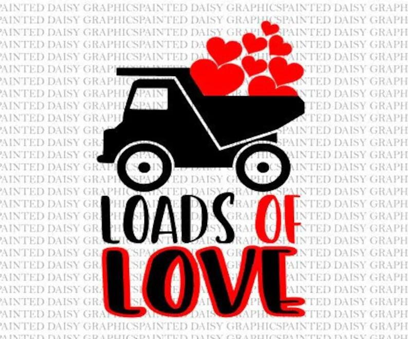 Download Loads of Love Dump Truck Valentines Day SVG JPEG PDF Cut ...