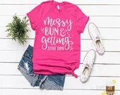 Messy Bun & Getting It Done T-Shirt