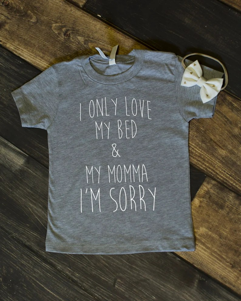 Download I only love my bed and my momma I'm sorry Baby Toddler | Etsy