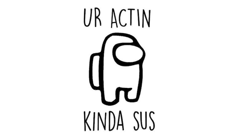 Download Among Us /Imposter Ur Actin Kinda Sus SVG File for Cricut ...