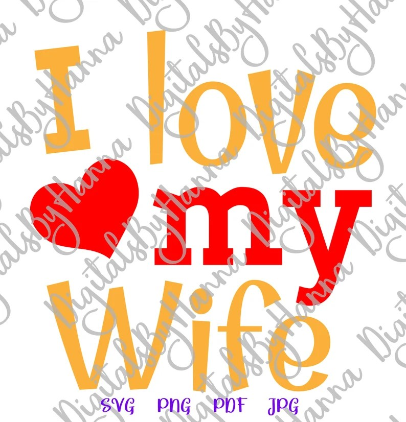 Download Honeymoon SVG Files for Cricut Sayings I Love My Wife Just ...
