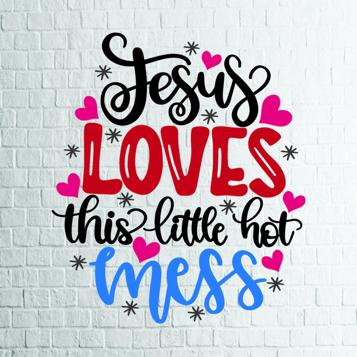 Download Jesus Loves This Little Hot Mess Svg - Layered SVG Cut ...