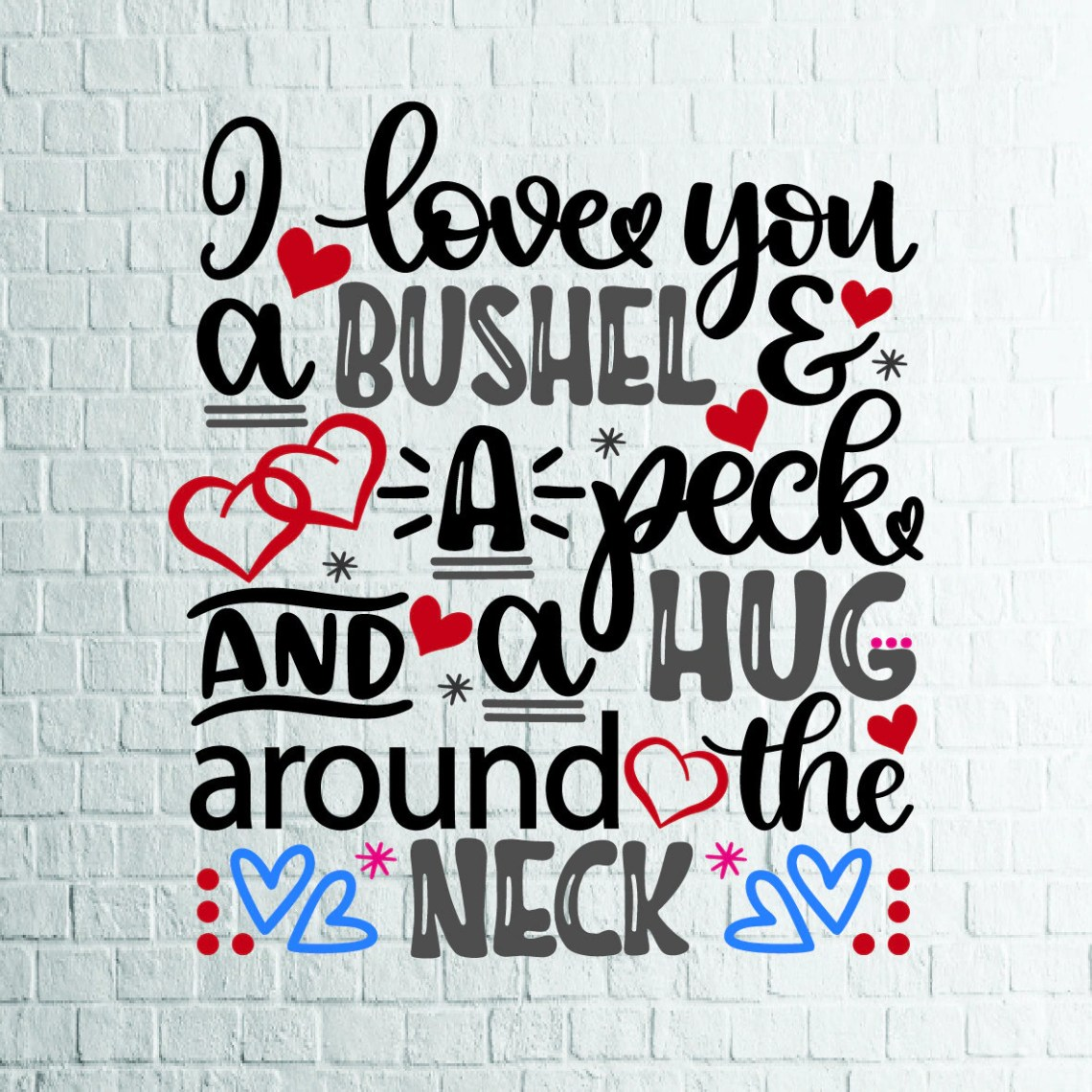 Download BUY 3 GET 1 FREE...I Love You A Bushel And A Peck Svg | Etsy