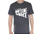 I'm using my OUTSIDE VOICE unisex organic 100% cotton tee