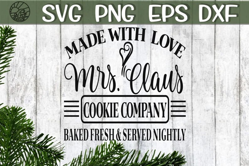 Download Made With Love Mrs Claus Cookie Company Made With Love Svg ...