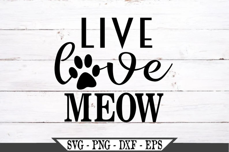 Download Live Love Meow SVG Funny Cat Vector Cut File For Vinyl ...