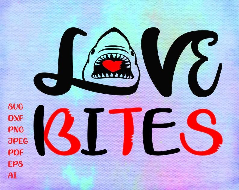 Download Love Bites Valentine Svg Boy Valentine Svg Valentines Day ...