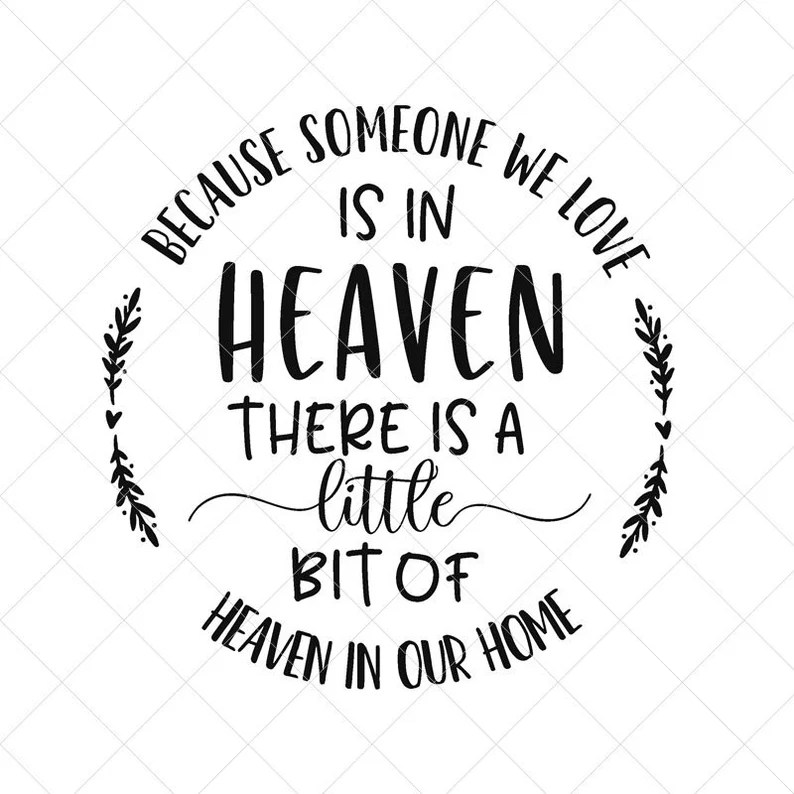 Download Because Someone We Love is in Heaven SVG Memorial SVG Png ...