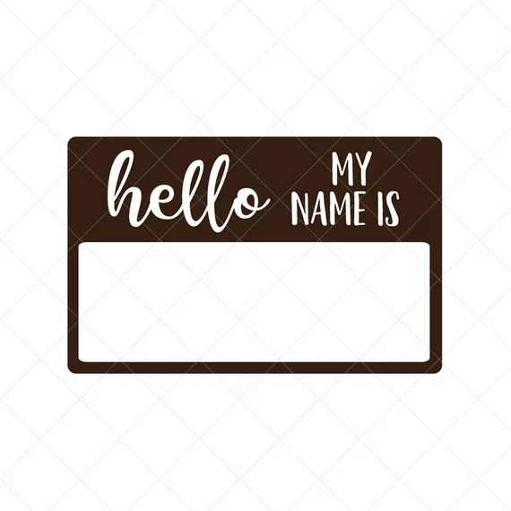 Hello My Name Is Svg Name Tag Svg Png Eps Dxf Cricut Cut Files Silhouette Files Download Printabe