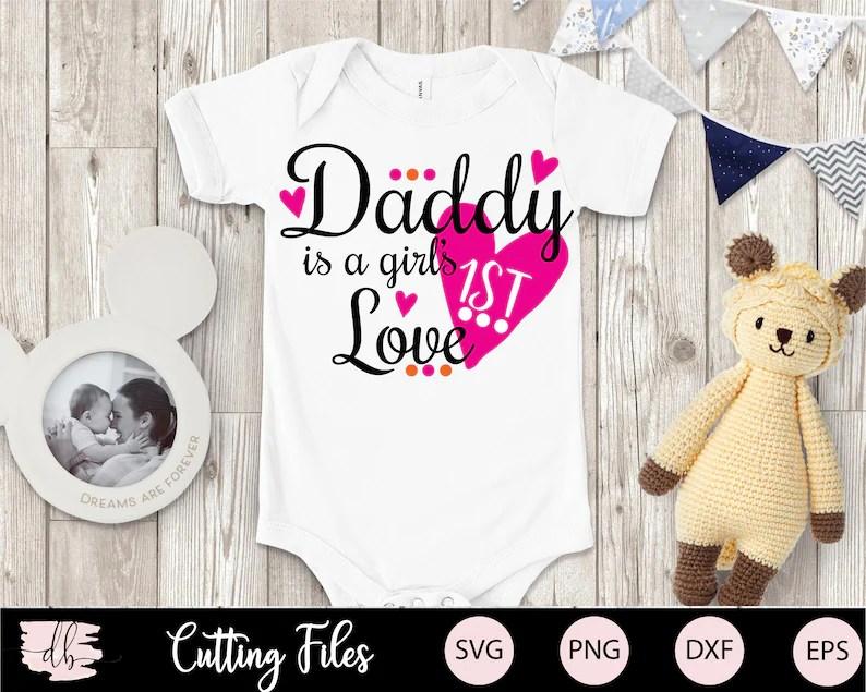 Download Daddy is een Girls First Love Svg / Dad SVG / Baby SVG ...