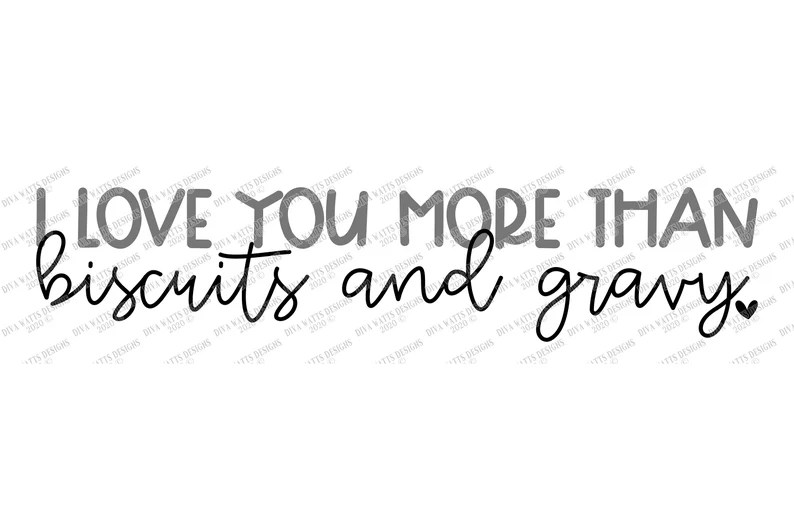 Download SVG I Love You More Than Biscuits And Gravy Cutting File ...