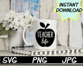 Teacher Life SVG, cut file, PNG, JPEG, Teacher shirts, Gifts for teachers, cricut, silhouette, Instant download, teacher humor, apple file