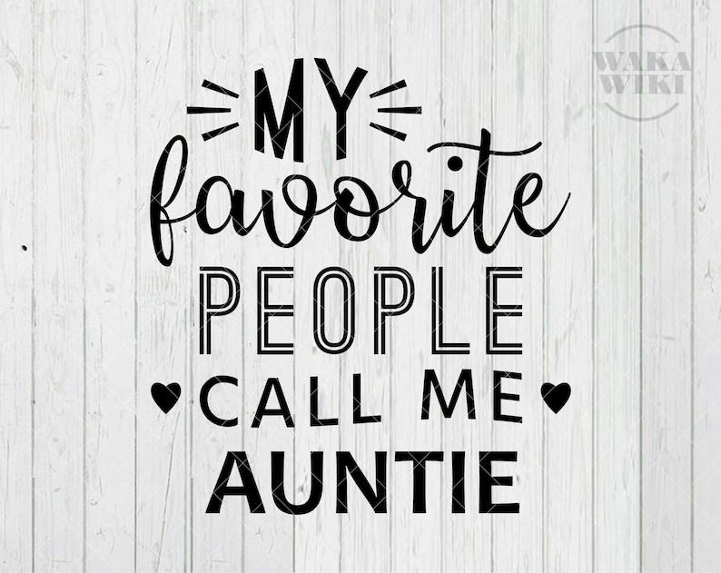 Download Auntie My Favorite People Call Me Auntie Aunt Best Auntie ...