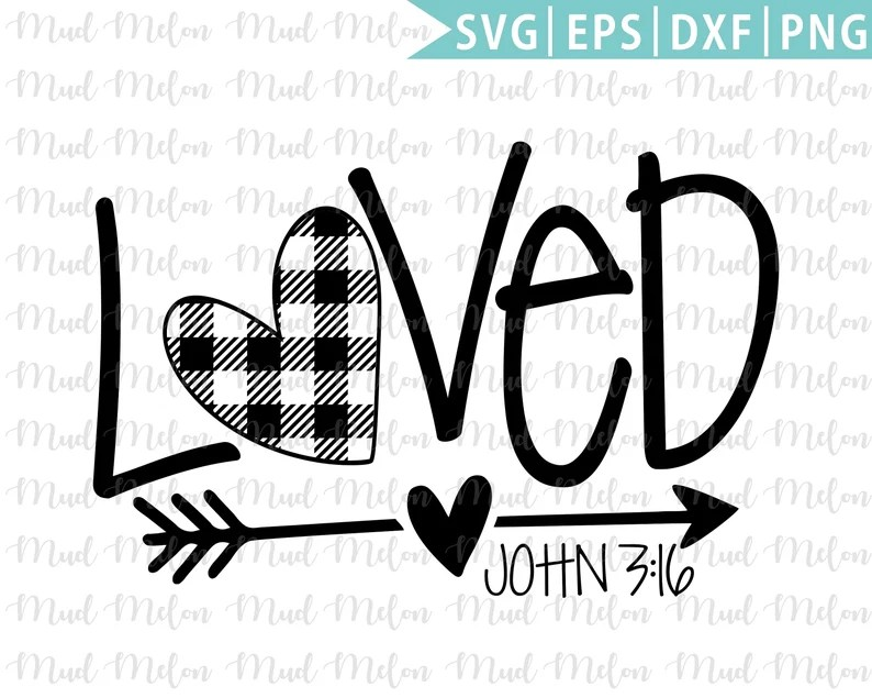 Download Loved John 3:16 Svg Eps Png Dxf Cutting Files Valentines ...